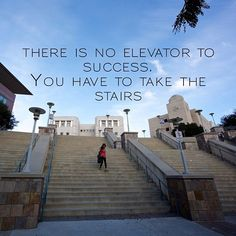 There is no elevator to success. You have to take the stairs. #CSUSM