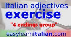 "Italian adjectives exercise:  ""4 endings group"" http://www.easylearnitalian.com/2017/03/2534.html #LearnItalian"