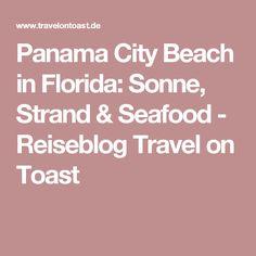 Panama City Beach in Florida: Sonne, Strand & Seafood - Reiseblog Travel on Toast