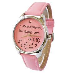 ZIZ Pink It Doesn't Matter, I'm Always Late Watch With Leather Band/ Unisex Watch, Quartz Analog Wrist Watch