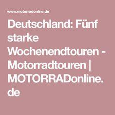 Deutschland: Fünf starke Wochenendtouren - Motorradtouren | MOTORRADonline.de