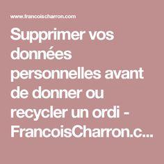 Supprimer vos données personnelles avant de donner ou recycler un ordi - FrancoisCharron.com