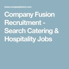 Company Fusion Recruitment - Search Catering & Hospitality Jobs