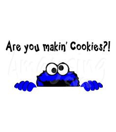 Cookie Monster Are you making Cookies SVG for Kitchen Aide Decal is a popular SVG in our Shop Enjoy!
