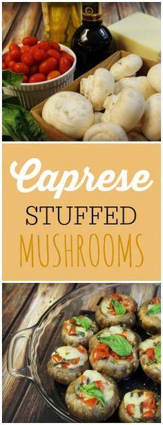 Caprese Stuffed Mushrooms ~ perfect blend of tomatoes, mozzarella, fresh basil, mushrooms, and balsamic