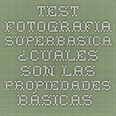 Test FOTOGRAFIA SUPERBASICA ¿Cuales son las propiedades básicas de los colores?