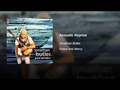 Jonathan Butler (Acoustic Reprise)  <3