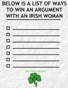 How to win Ann argument with an Irish woman - Silly Little Irish Girl via Pride of the Irish FB