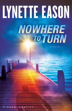 Nowhere To Turn by @LynetteEason @revellbooks  ~ A Romantic Suspense Review