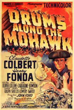 DRUMS ALONG THE MOHAWK ~ directed by John Ford and Errol Morris.  Starring, Henry Fonda and Claudette Colbert.  Ward Bond is in this too ;)