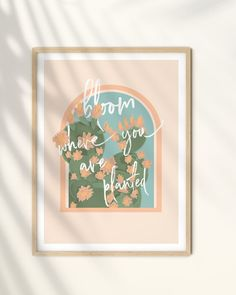 Bloom Where You Are Planted, Boho Art Prints, Life Quote, Boho Decor, Boho Living Room Decor, Mid Century Bedroom Decor Every room deserves to be special. These supreme quality print posters in various sizes serve as statement pieces, creating a personalized environment. .: 264 gsm fine art paper