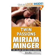 Twin Passions:    Miriam Minger