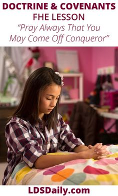 Doctrine and Covenants FHE Lesson - Pray Always That You May Come Off Conqueror | LDS Daily Pray In Secret, Teaching Kids, Kids Learning, Prayer Rocks, Pray Always, Fhe Lessons, Doctrine And Covenants, Knowing God, Uplifting Quotes