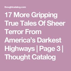 17 More Gripping True Tales Of Sheer Terror From America's Darkest Highways Terrifying Stories, Spooky Stories, Weird Stories, Ghost Stories, True Stories, Real Ghost Pictures, Creepy Pictures, Ghost Photos, Creepy But True