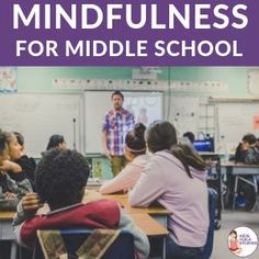 5 Ways to Integrate Mindfulness for Middle School Students Middle School Advisory, Middle School Counseling, Middle School Activities, School Social Work, High School Classroom, Middle School Science, School Kids, School Counselor, Science Classroom