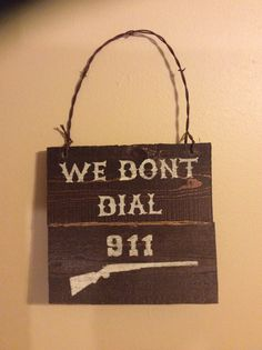 Cedar wood sign We dont dial 911 with by SimplyRustiqueDecor, $27.50