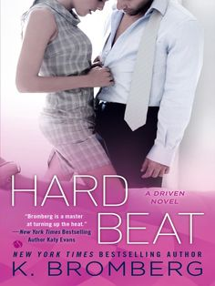 Hard Beat (Driven Series, #7) by K. Bromberg