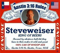 """Steve Austin revealed that he is still working on his own private-label brand of beer in the recent Q&A with Rolling Stone that we covered. Austin said: """"I Wwe Steve Austin, Ronda Rousy, Wrestling Memes, Austin Stone, Wwe Tna, Stone Cold Steve, Wwe World, Wwe News, Sports Humor"""