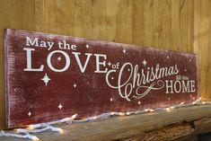 May The Love Of Christmas Fill This Home Wood Sign Primitive Christmas Vintage Christmas Holiday Wall Decor Long Christmas Sign Handmade