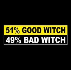 """Funny """"51% GOOD WITCH - 49% BAD WITCH"""" womens BUMPER STICKER, decal, Halloween"""