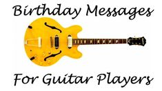Guitar Player Birthday Messages, Wishes, and Sayings Happy Birthday Guitar, Happy Birthday Man, Happy Bday Message, Happy Birthday Messages, Musician Quotes, Guitar Quotes, Birthday Verses, Birthday Quotes, Birthday Images