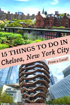 Looking for the best things to do in Chelsea NYC? This written-by-a-local guide spotlights the must-dos, favorite restaurants, and where to stay in this popular New York City neighborhood. #travel #nyc #chelsea