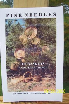 How to book for making pine needles into beautiful baskets and other things.