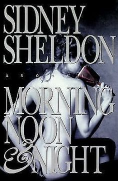 Morning, Noon and Night by Sidney Sheldon (1995, Hardcover, First Edition)