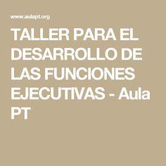 TALLER PARA EL DESARROLLO DE LAS FUNCIONES EJECUTIVAS - Aula PT