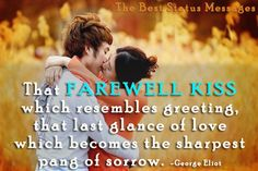 The farewell kiss was the last time I saw my late husband.  Don't let a day pass without kissing your husband or wife.