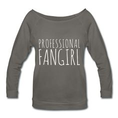 Professional Fangirl shirt... i need this