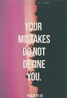 Your mistakes do not define you quotes quote hope inspirational inspirational quotes faith bible mistakes inspiration