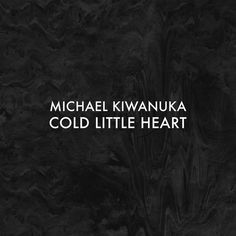 Cold Little Heart (Radio Edit) - Single by Michael Kiwanuka on Apple Music Still Love You, My Love, Wicked Temptations, One More Night, Killing Me Softly, Heart Songs, Big Little Lies, Songs 2017, Light Music