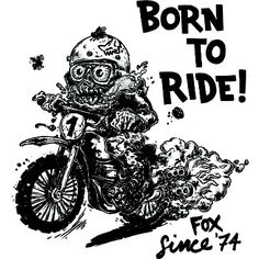 I Was Born To Ride Dirtbikes