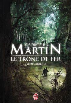 """George R.R. Martin """"Le trône de fer"""",  l'intégrale"""