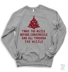 'twas the nizzle before christmizzle and all through the hizzle. Christmas Party Games, Outdoor Christmas Decorations, Diy Christmas Gifts, Christmas Humor, Christmas Shopping, Funny Christmas Shirts, Xmas Shirts, Homemade Christmas, Ugly Sweater Party