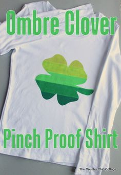 Ombre Clover Pinch Proof Shirt plus Saint Patrick's Day Crafts @decoart_inc ~ * THE COUNTRY CHIC COTTAGE (DIY, Home Decor, Crafts, Farmhouse)