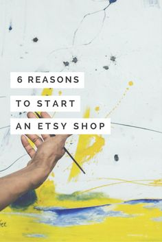 6 Reasons Why You Should Start an Etsy Shop
