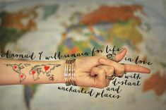 A nomad I will remain for life, in love with distant and uncharted places || travel quote #tattoo #tattoos #map
