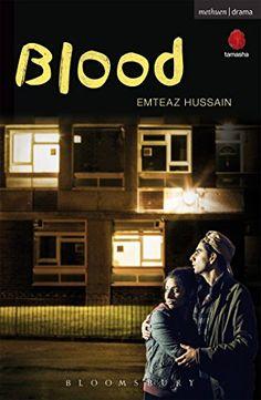 Blood (Modern Plays) - Emteaz Hussain
