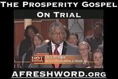 A Thursday Morning AFreshWord.org release!  Link: http://afreshword.org/post/138633235648/the-prosperity-gospel-on-trial-anyone-who-knows-me