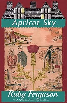 """Book Review for """"Apricot Sky"""" by Ruby Ferguson. Summary: """"It's 1948 in the Scottish Highlands, with postwar austerity and rationing in full effect, but Mr and Mrs MacAlvey and their fam…"""