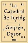 LA CATEDRAL DE TURING     LA CATEDRAL DE TURING     GEORGE DYSON      DEBATE     12,99 € Comprar @libreriaofican.com  #ebook #libros #ofican #ebooksale