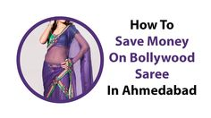 How To Save Money On Bollywood Saree In Ahmedabad