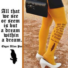 Edgar Allan Poe Printed Tights A DREAM within a by TightsShop...I would prefer a different color, though