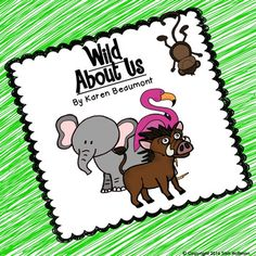 Wild About Us This unit is based on the book Wild About Us by Karen Beaumont. Since the book is a celebration of individuality some of the activities focus on acceptance and tolerance of ourselves and others. Information skills are also included, as well as activities that could be used in a MakerSpace setting depending on available resources and time.