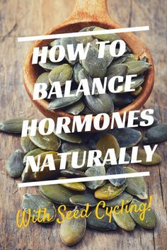 HOW TO BALANCE HORMONES NATURALLY WITH SEED CYCLING