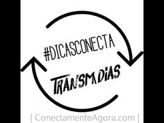 Dicas Conecta - Transmídias