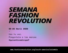 Una comunidad conectada desde lo Digital! Semana de Fashion Revolution20-16 de Abril@FashRevColombia#WhoMadeMyClothes#WhatIsInMyClothes