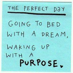 Wake up with purpose..